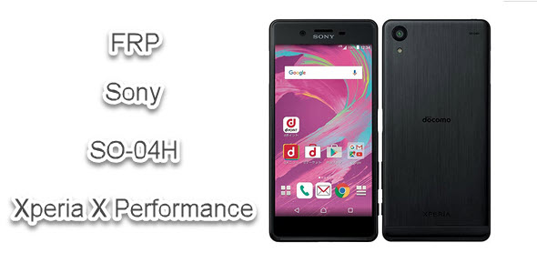 حذف FRP سونی Sony SO-04H Xperia X Performance